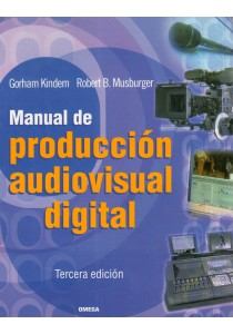 MANUAL DE PRODUCCIÓN AUDIOVISUAL DIGITAL   3ª edición
