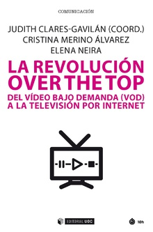 LA REVOLUCIÓN OVER THE TOP            Del video bajo demanda (VOD) a la televisión por internet
