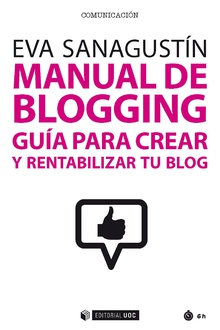 MANUAL DE BLOGGING               Guía para crear y rentabilizar tu blog