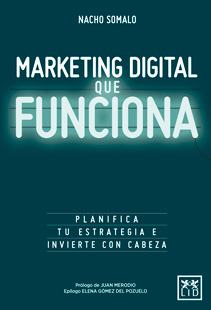 MARKETING DIGITAL QUE FUNCIONA              Planifica tu estrategia e invierte con cabeza