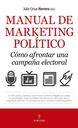MANUAL DE MARKETING POLÍTICO             Cómo afrontar una campaña electoral
