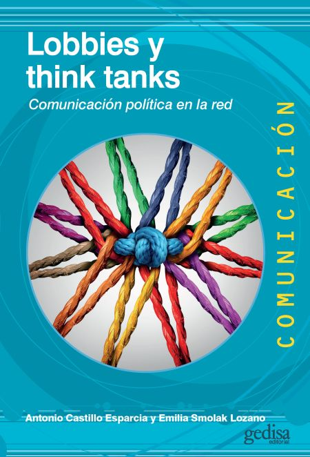 LOBBIES Y THINK TANKS                 Comunicación política en la red